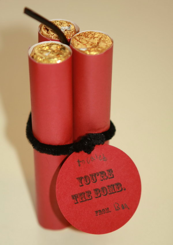 You're the Bomb. Rolls of Rollo candies look like old fashioned TNT, with a cute message.