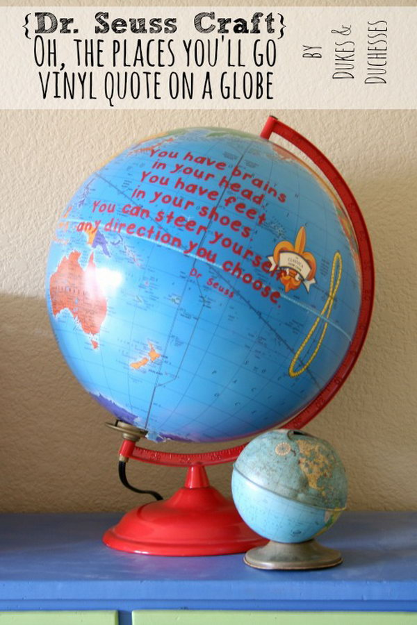 Dr. Seuss craft with quote on a globe. The book that inspired this craft is 'Oh, The Places You'll Go!'.