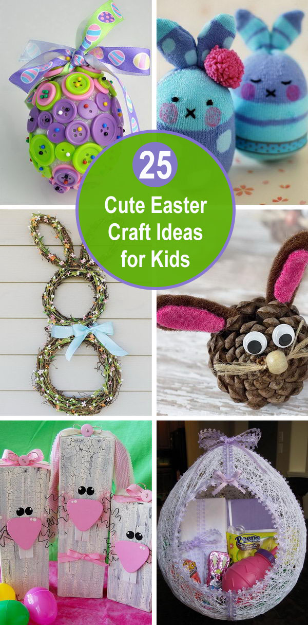 25 Cute Easter Craft Ideas for Kids.