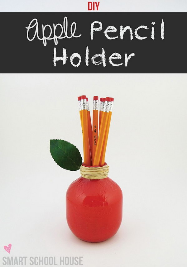 Apple Pencil Holder. Use acrylic paint to paint the glass jar in red, glue the silk leaf around the neck and tie ribbons to fasten the leaf and decorate the neck. It's fantastic to place your new pencils inside.