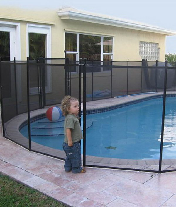 A fence or gate around your pool. If you have a pool and young children living in or visiting your home often, make sure that it is surrounded on all sides by a pool fence or a gate to limit kids' access.