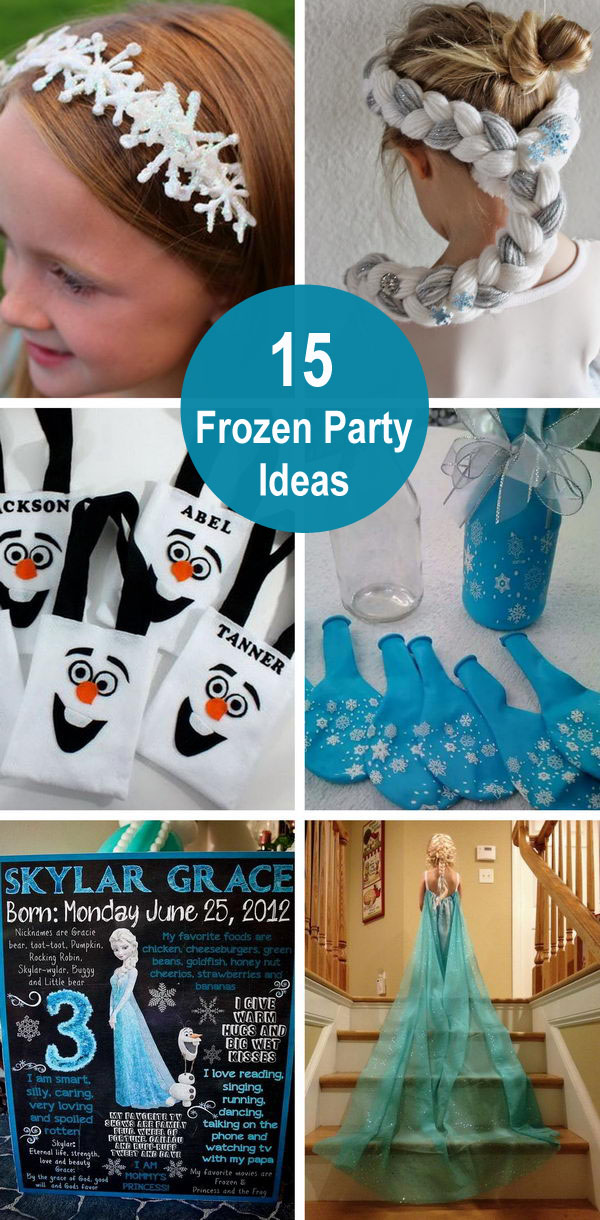 15 Frozen Party Ideas.