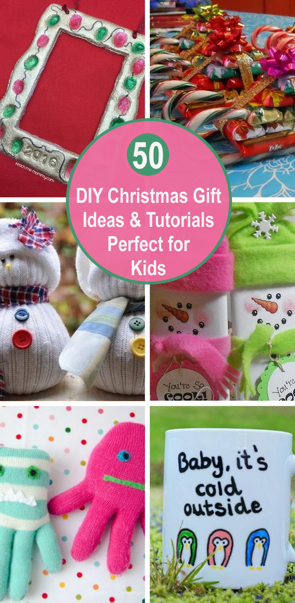 50 DIY Christmas Gift Ideas & Tutorials Perfect for Kids.